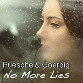 RUESCHE & GOERBIG - NO MORE LIES